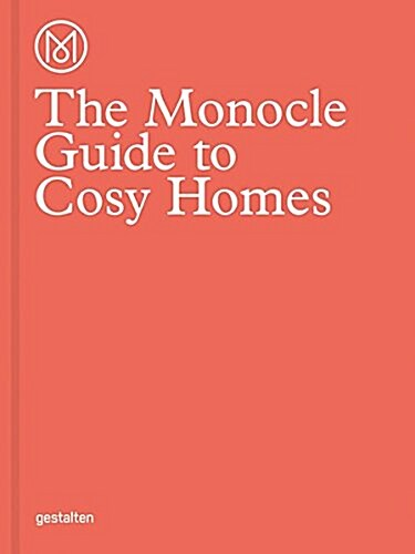 The Monocle Guide to Cosy Homes (Hardcover)
