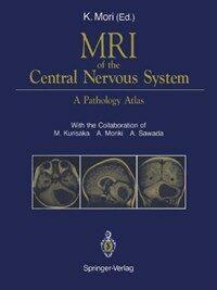 MRI of the central nervous system : a pathology atlas