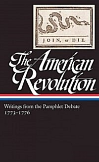 The American Revolution: Writings from the Pamphlet Debate Vol. 2 1773-1776 (Loa #266) (Hardcover)