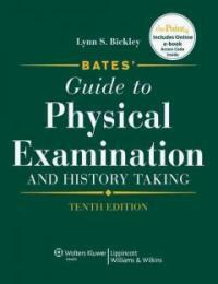 Bates' guide to physical examination and history taking 10th ed., International ed.