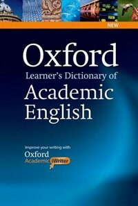 Oxford Learner's Dictionary of Academic English : Helps students learn the language they need to write academic English, whatever their chosen subject (Paperback  + CD-ROM)