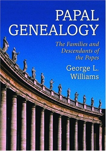 Papal Genealogy: The Families and Descendants of the Popes (Paperback)