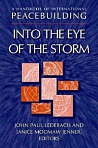 A Handbook of International Peacebuilding: Into the Eye of the Storm (Hardcover)