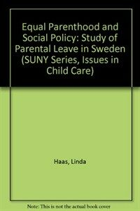 Equal parenthood and social policy : a study of parental leave in Sweden