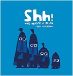 Shh! We Have a Plan (Board Books)