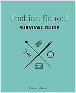 Fashion School Survival Guide (Hardcover)
