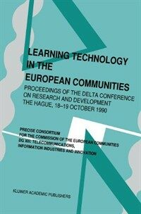 Learning technology in the European Communities : proceedings of the DELTA Conference on Research and Development, The Hague, 18-19 October 1990