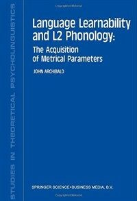 Language learnability and L2 phonology : the acquisition of metrical parameters
