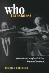 Who translates?: translator subjectivities beyond reason