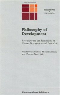 Philosophy of development: reconstructing the foundations of human development and education