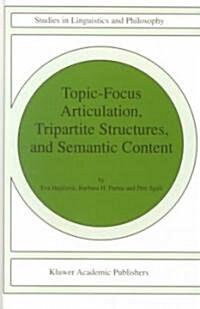 Topic-Focus Articulation, Tripartite Structures, and Semantic Content (Hardcover)