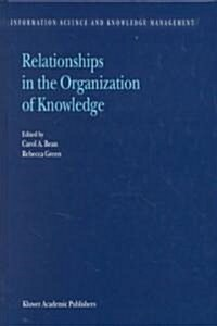 Relationships in the Organization of Knowledge (Hardcover)