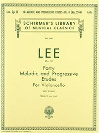 40 Melodic and Progressive Etudes, Op. 31 - Book 2: Schirmer Library of Classics Volume 640 Cello Method (Paperback)