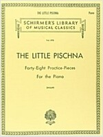 Little Pischna (48 Practice Pieces): Schirmer Library of Classics Volume 898 Piano Solo (Paperback)
