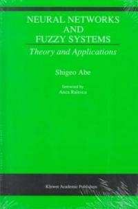 Neural networks and fuzzy systems : theory and applications