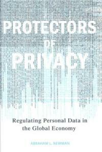 Protectors of privacy : regulating personal data in the global economy