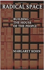 Radical Space: Building the House of the People (Paperback)