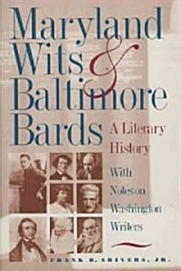 Maryland Wits and Baltimore Bards: A Literary History with Notes on Washington Writers (Paperback)