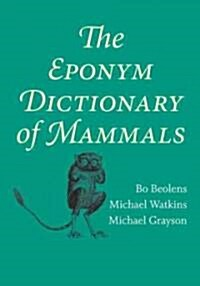 The Eponym Dictionary of Mammals (Hardcover)