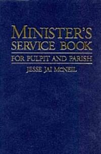 Ministers Service Book: For Pulpit and Parish (Paperback)