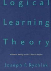Logical learning theory: a human teleology and its empirical support