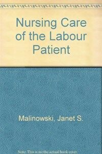 Nursing care of the labor patient Ed. 2