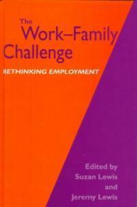 The work-family challenge : rethinking employment