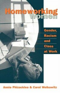 Homeworking women : gender, racism and class at work