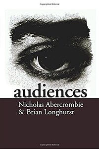 Audiences : a sociological theory of performance and imagination