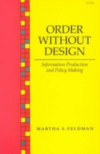 Order without design : information production and policy making