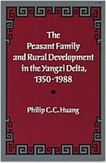 The Peasant Family and Rural Development in the Yangzi Delta, 1350-1988 (Paperback)