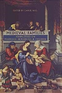 Medieval Families: Perspectives on Marriage, Household, and Children (Paperback, 2)