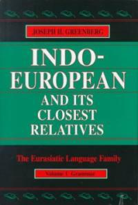 Indo-European and its closest relatives: the Eurasiatic language family