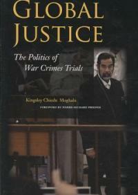 Global justice : the politics of war crimes trials [1st pbk. ed.]