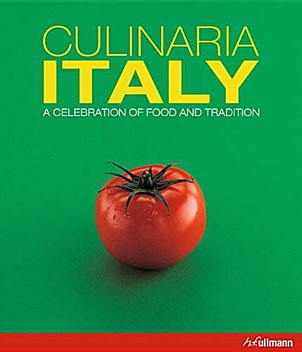 Culinaria Italy: A Celebration of Food and Tradition (Hardcover)
