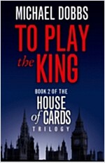 To Play the King (Paperback, TV tie-in edition)