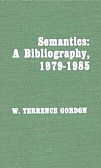 Semantics: A Bibliography, 1979-1985 (Hardcover)