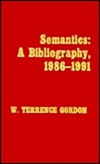 Semantics: A Bibliography, 1986-1991 (Hardcover)
