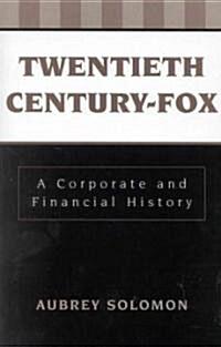 Twentieth Century-Fox: A Corporate and Financial History (Paperback)