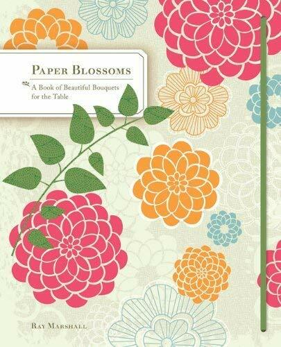 Paper Blossoms: A Book of Beautiful Bouquets for the Table (Loose Leaf)