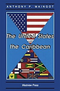 The United States and the Caribbean: Challenges of an Asymmetrical Relationship (Paperback)