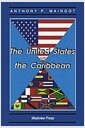 The United States and the Caribbean: Challenges of an Asymmetrical Relationship (Paperback..