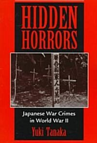 Hidden Horrors: Japanese War Crimes in World War II (Paperback, Revised)