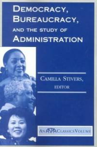 Democracy, bureaucracy, and the study of administration