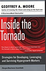 Inside the Tornado: Strategies for Developing, Leveraging, and Surviving Hypergrowth Markets (Paperback)