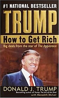 Trump: How to Get Rich (Mass Market Paperback)