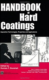 Handbook of Hard Coatings: Deposition Technolgies, Properties and Applications (Hardcover)