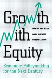 Growth with Equity: Economic Policymaking for the Next Century (Paperback)