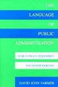 The language of public administration : bureaucracy, modernity, and postmodernity