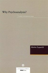 Why psychoanalysis? : three interventions